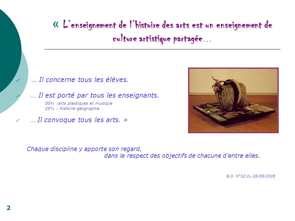 Lenseignement de lhistoire des arts est un enseignement de culture artistique partagée « Lenseignement de lhistoire des arts est un enseignement de cu