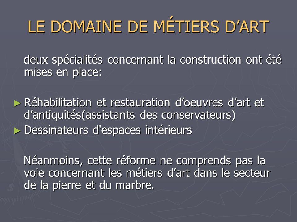 LE DOMAINE DE MÉTIERS DART deux spécialités concernant la construction ont été mises en place: deux spécialités concernant la construction ont été mis
