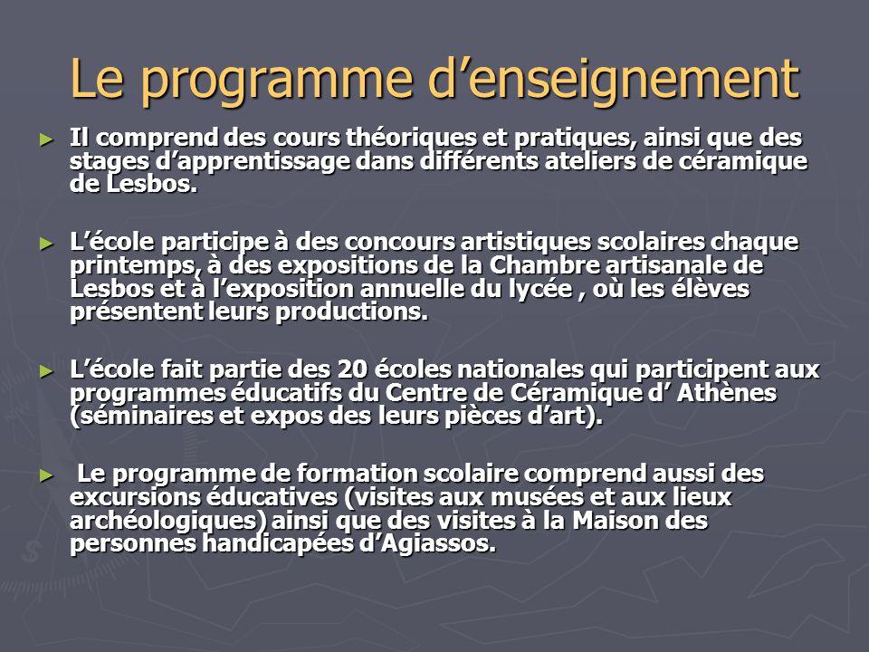 Le programme denseignement Il comprend des cours théoriques et pratiques, ainsi que des stages dapprentissage dans différents ateliers de céramique de