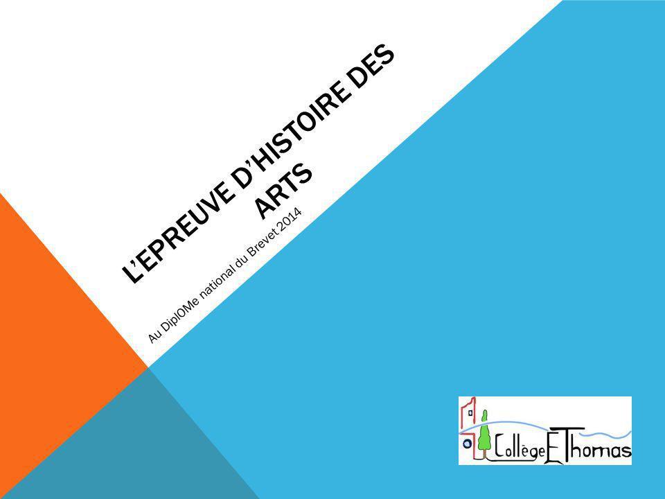 LEPREUVE DHISTOIRE DES ARTS Au DiplOMe national du Brevet 2014