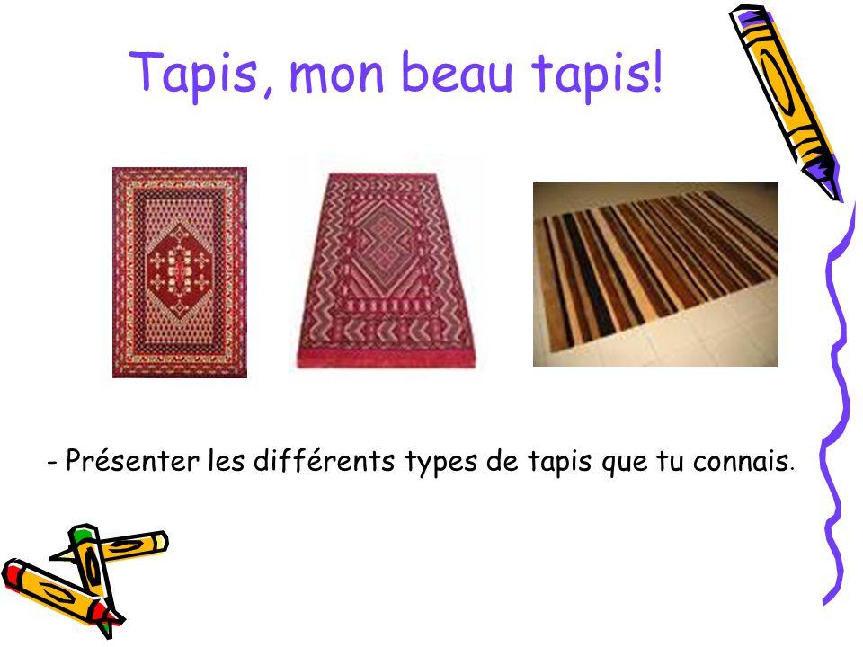 Tapis, mon beau tapis! - Présenter les différents types de tapis que tu connais.