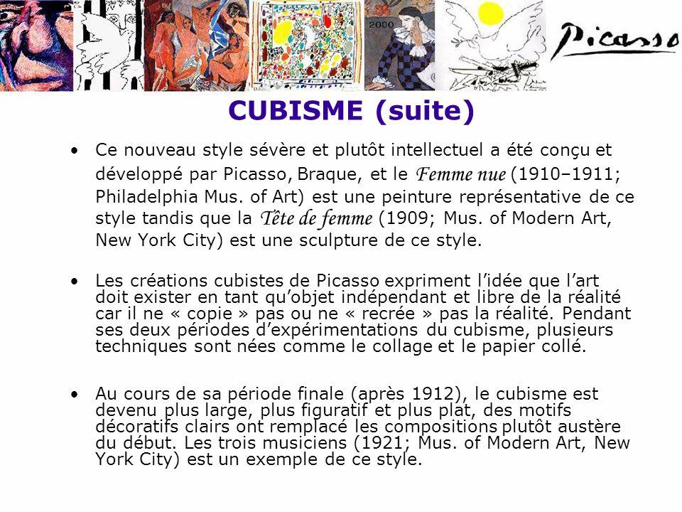 CUBISME (suite) Ce nouveau style sévère et plutôt intellectuel a été conçu et développé par Picasso, Braque, et le Femme nue (1910–1911; Philadelphia