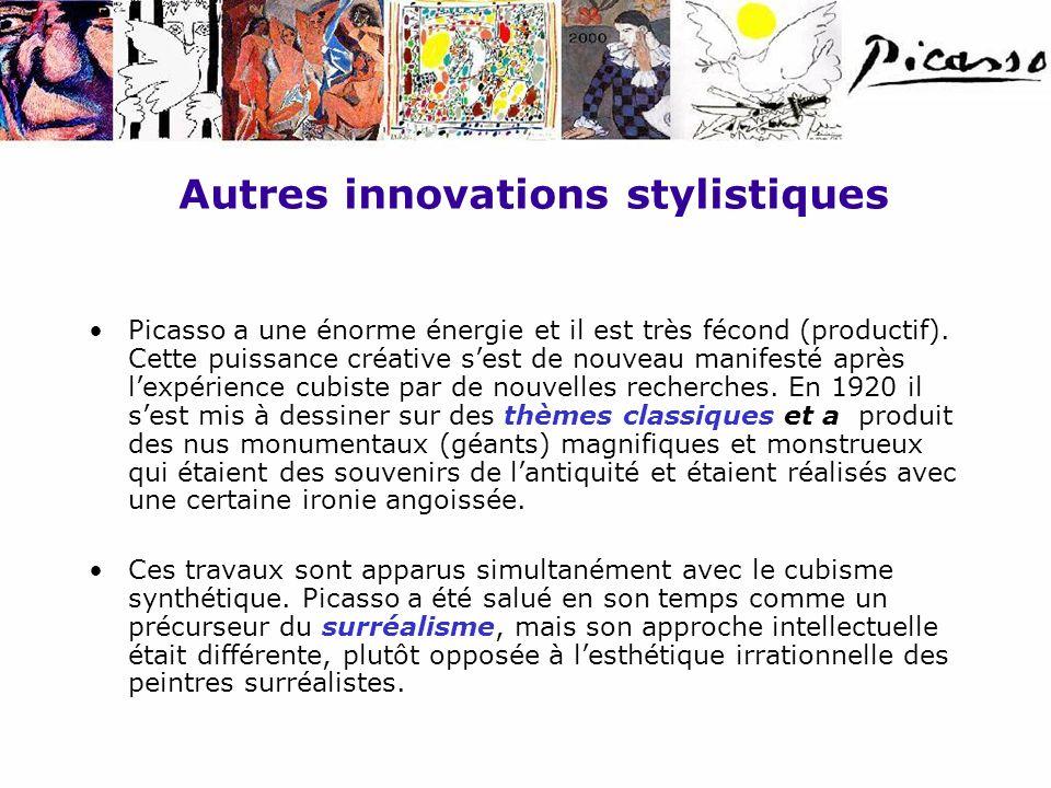 Autres innovations stylistiques Picasso a une énorme énergie et il est très fécond (productif). Cette puissance créative sest de nouveau manifesté apr