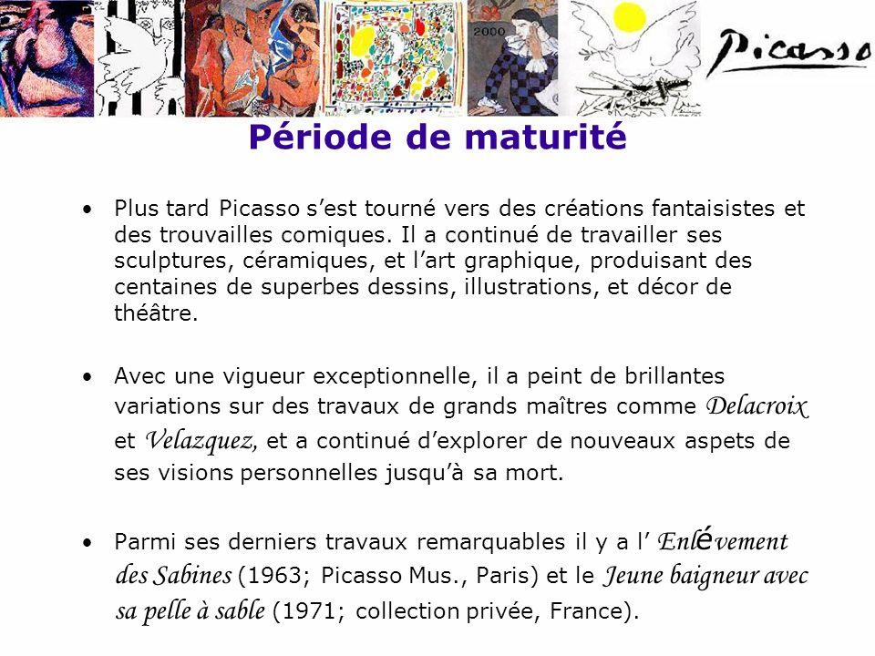 Période de maturité Plus tard Picasso sest tourné vers des créations fantaisistes et des trouvailles comiques. Il a continué de travailler ses sculptu