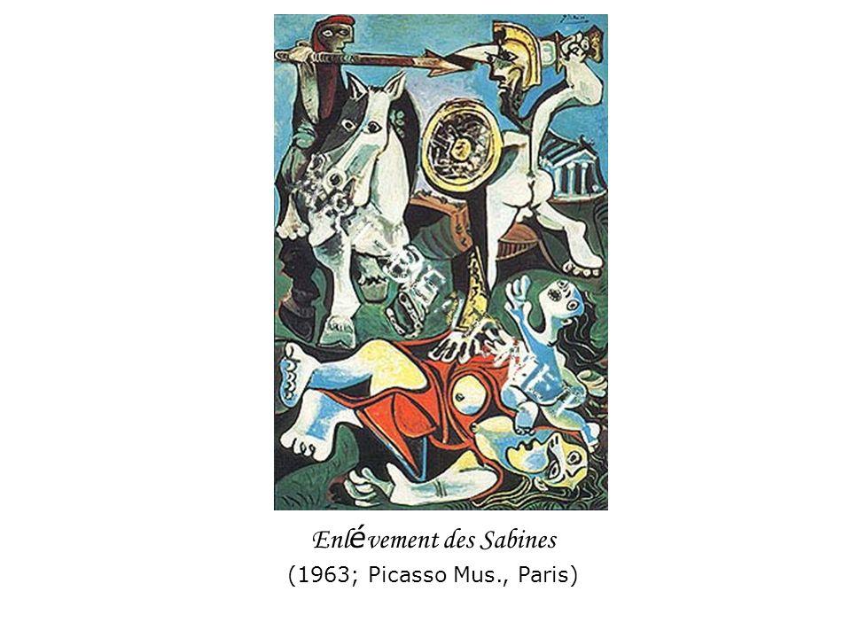 Enl é vement des Sabines (1963; Picasso Mus., Paris)