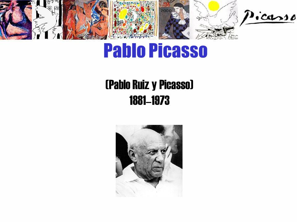 Pablo Picasso (Pablo Ruiz y Picasso) 1881–1973