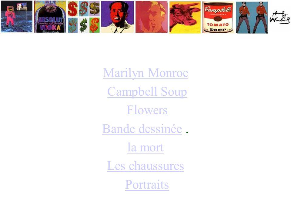 Marilyn Monroe Campbell Soup Flowers Bande dessinéeBande dessinée. la mort Les chaussures Portraits