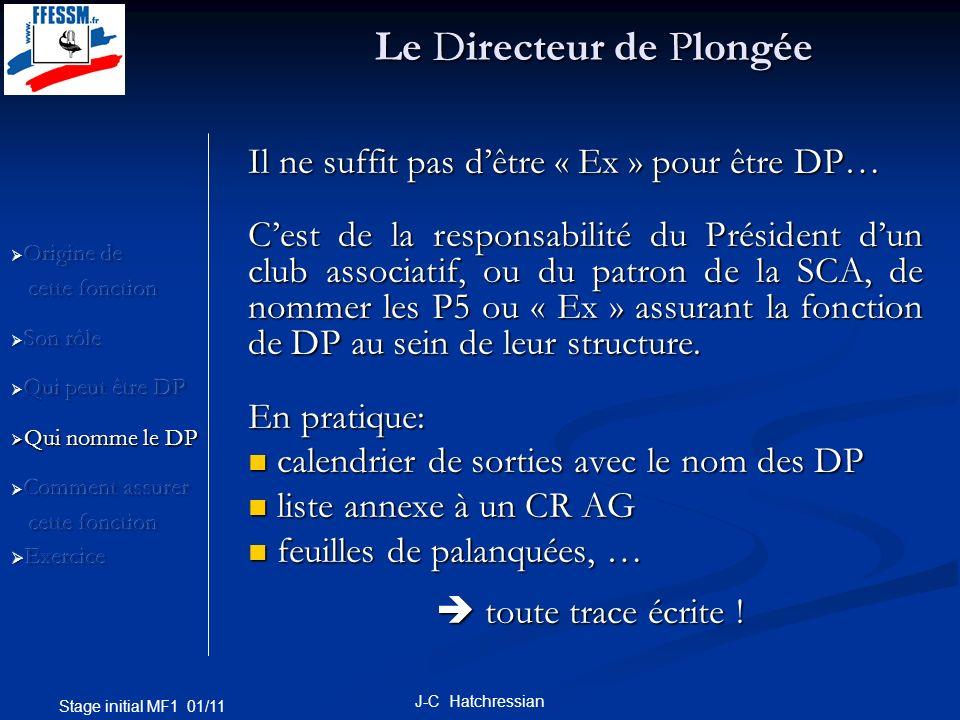 Stage initial MF1 01/11 J-C Hatchressian Il ne suffit pas dêtre « Ex » pour être DP… Cest de la responsabilité du Président dun club associatif, ou du