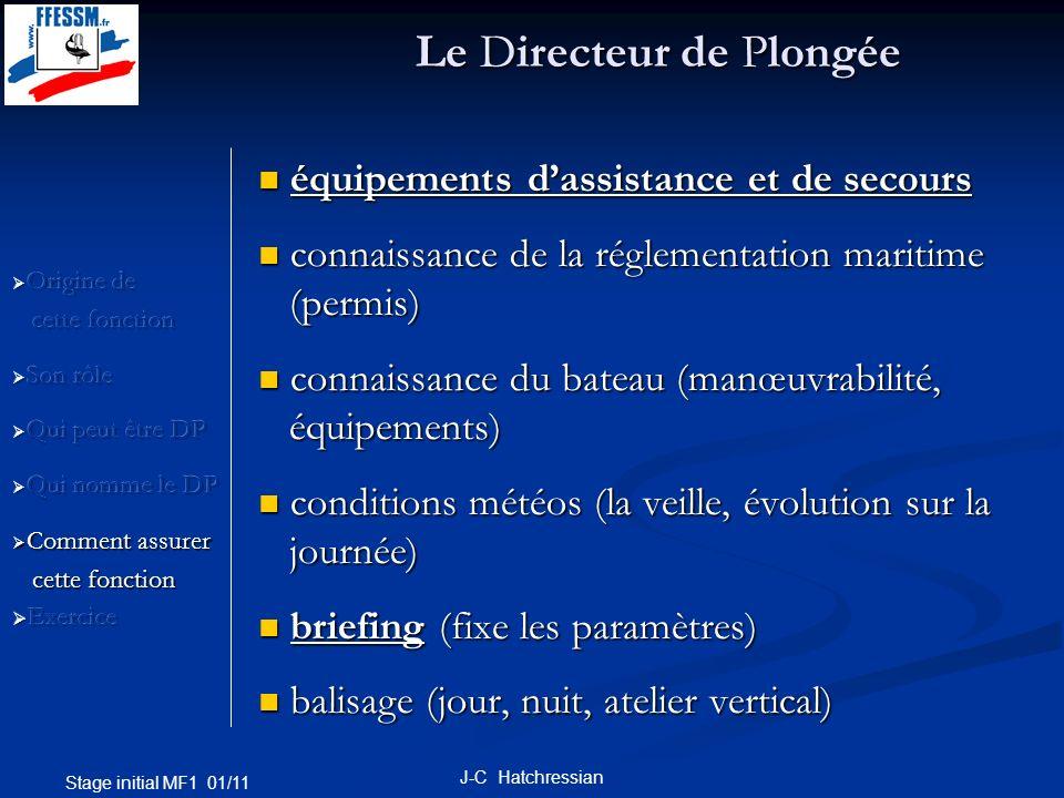 Stage initial MF1 01/11 J-C Hatchressian Le Directeur de Plongée équipements dassistance et de secours équipements dassistance et de secours connaissa