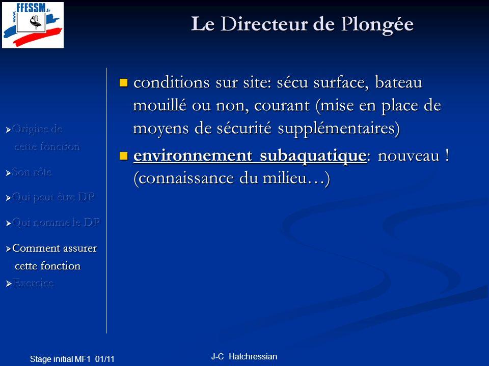 Stage initial MF1 01/11 J-C Hatchressian Le Directeur de Plongée conditions sur site: sécu surface, bateau conditions sur site: sécu surface, bateau m