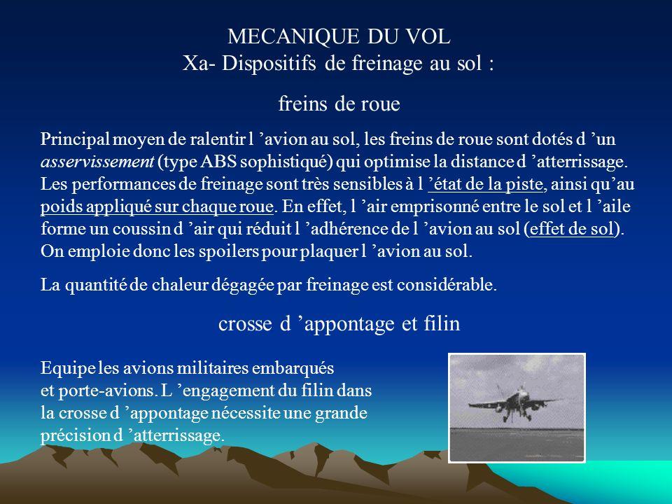 MECANIQUE DU VOL IX- Dispositifs déporteurs Configuration d approche Les plans déporteurs, ou spoilers sont rapides, contrairement aux becs de bord d