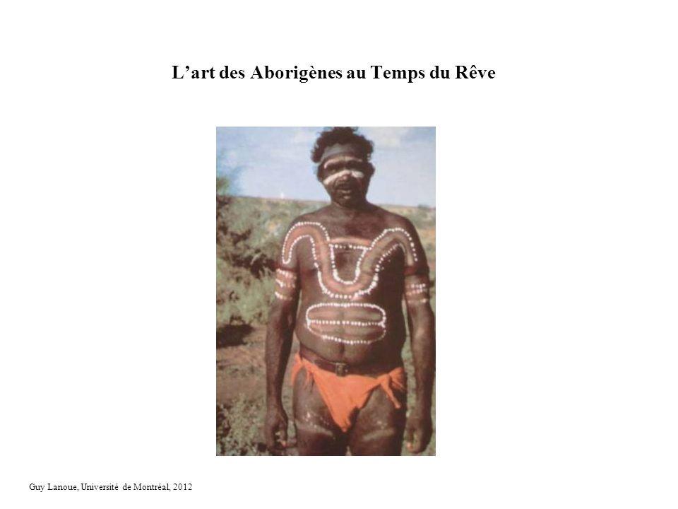 Lart des Aborigènes au Temps du Rêve Guy Lanoue, Université de Montréal, 2012