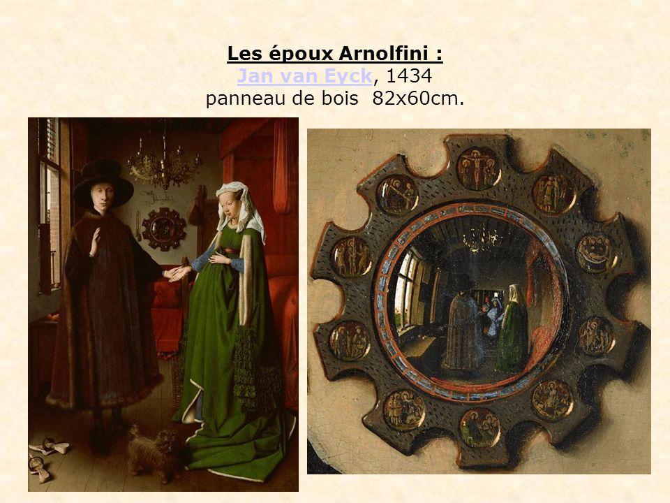 Les époux Arnolfini : Jan van Eyck, 1434 panneau de bois 82x60cm. Jan van Eyck