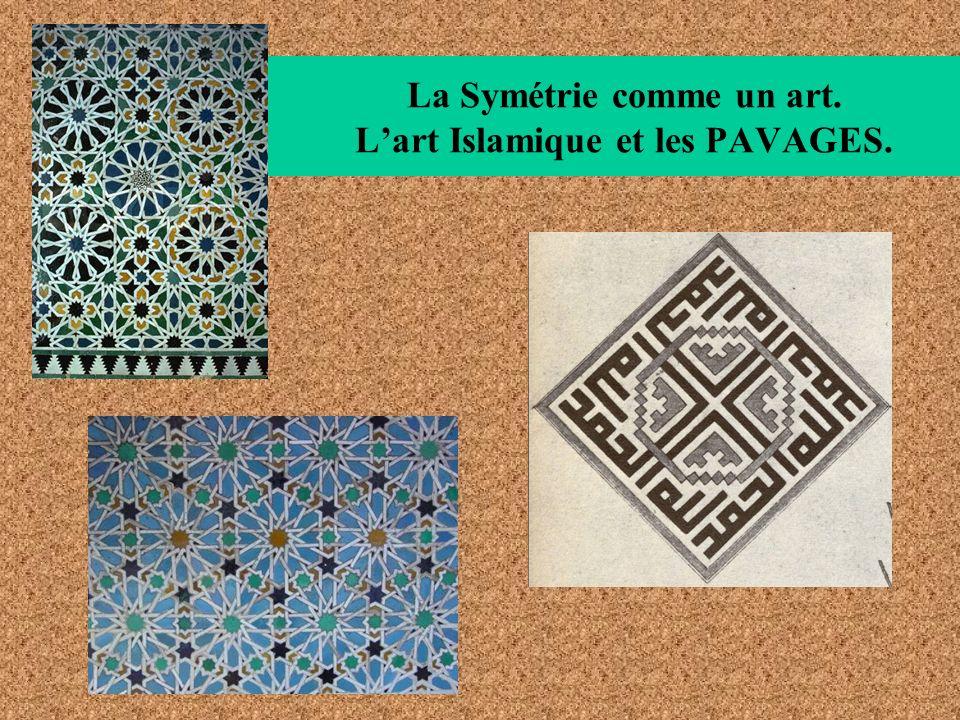 La Symétrie comme un art. Lart Islamique et les PAVAGES.
