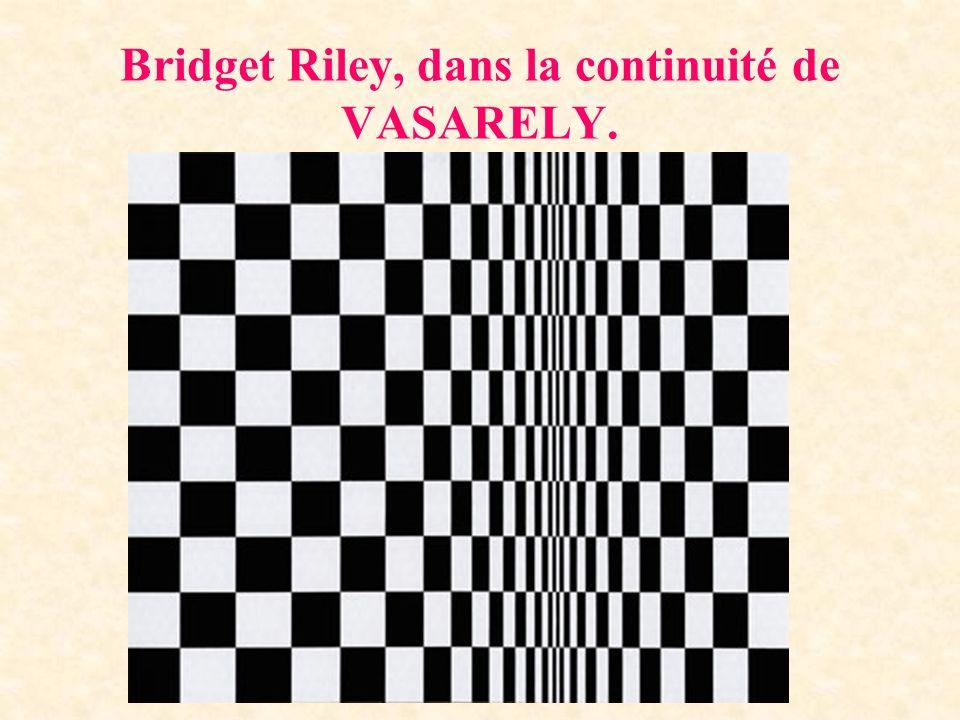Bridget Riley, dans la continuité de VASARELY.