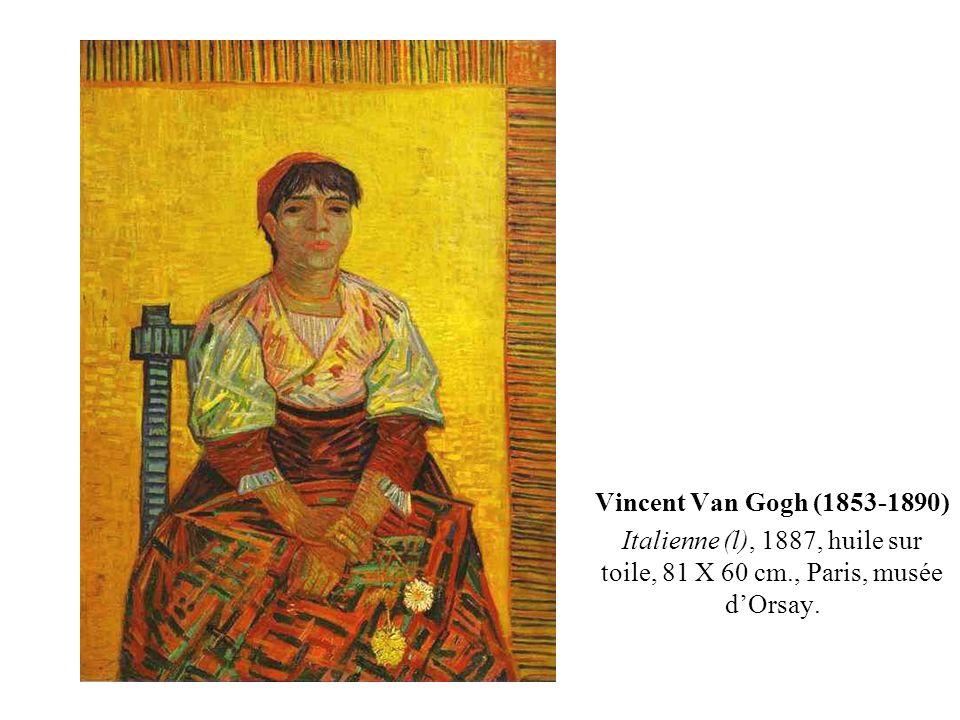 Vincent Van Gogh (1853-1890) Italienne (l), 1887, huile sur toile, 81 X 60 cm., Paris, musée dOrsay.