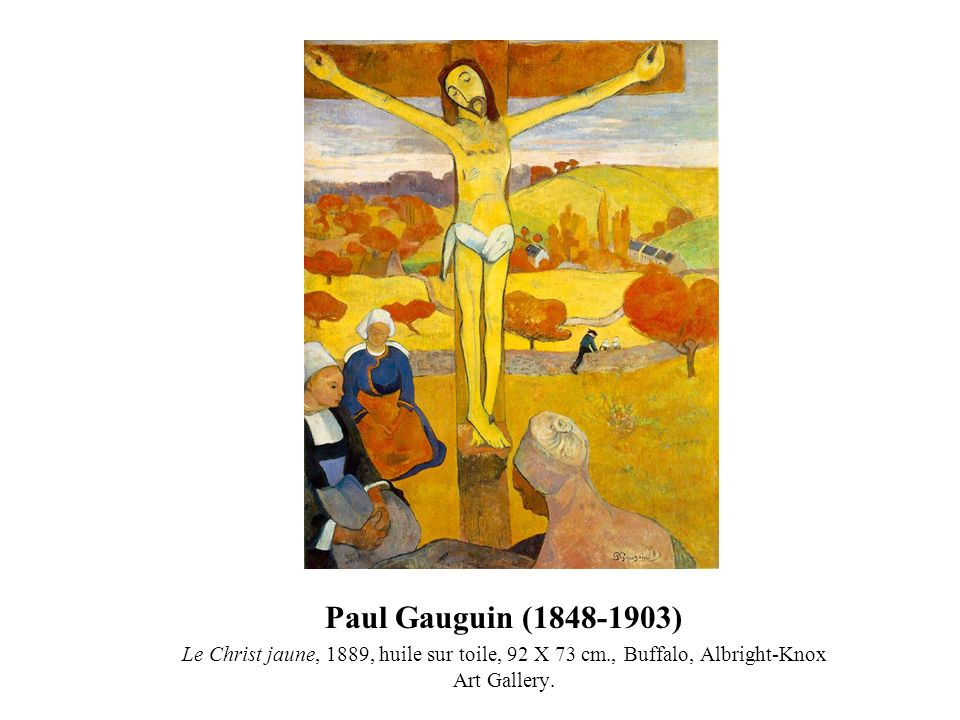 Paul Gauguin (1848-1903) Le Christ jaune, 1889, huile sur toile, 92 X 73 cm., Buffalo, Albright-Knox Art Gallery.
