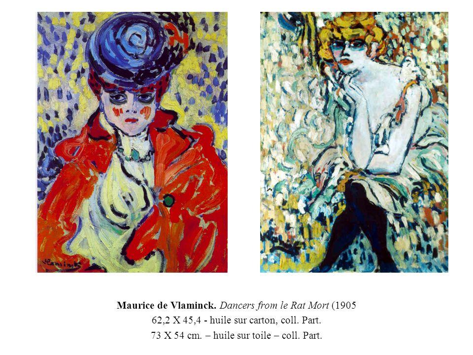 Maurice de Vlaminck. Dancers from le Rat Mort (1905 62,2 X 45,4 - huile sur carton, coll. Part. 73 X 54 cm. – huile sur toile – coll. Part.