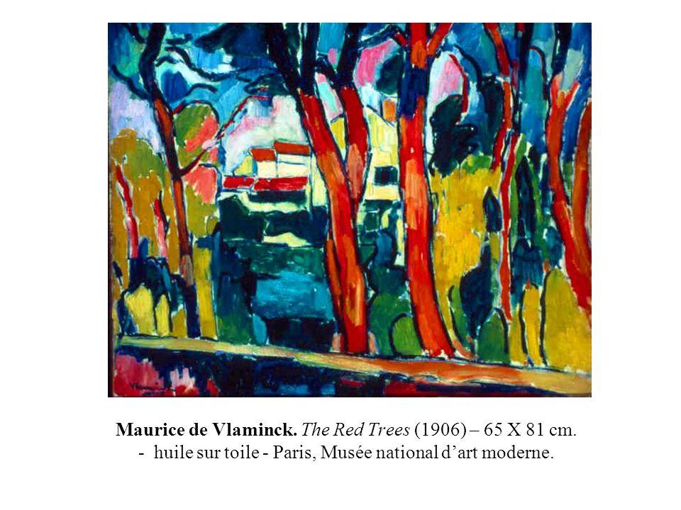 Maurice de Vlaminck. The Red Trees (1906) – 65 X 81 cm. - huile sur toile - Paris, Musée national dart moderne.