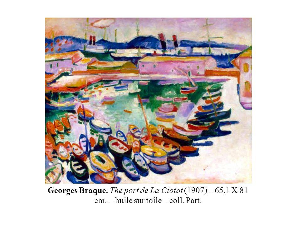 Georges Braque. The port de La Ciotat (1907) – 65,1 X 81 cm. – huile sur toile – coll. Part.