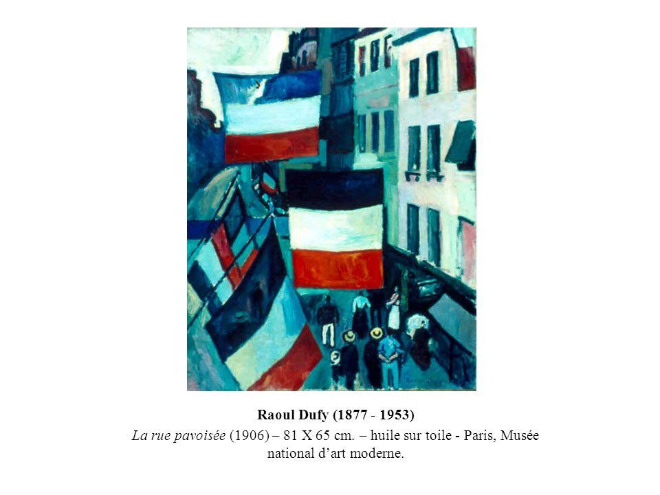 Raoul Dufy (1877 - 1953) La rue pavoisée (1906) – 81 X 65 cm. – huile sur toile - Paris, Musée national dart moderne.
