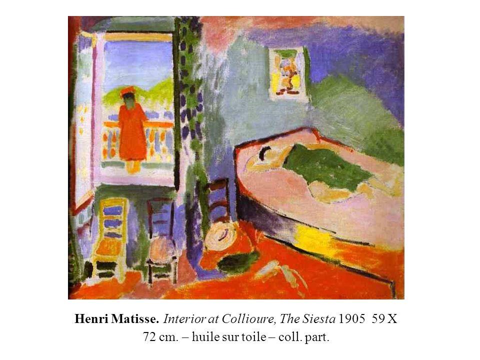 Henri Matisse. Interior at Collioure, The Siesta 1905 59 X 72 cm. – huile sur toile – coll. part.