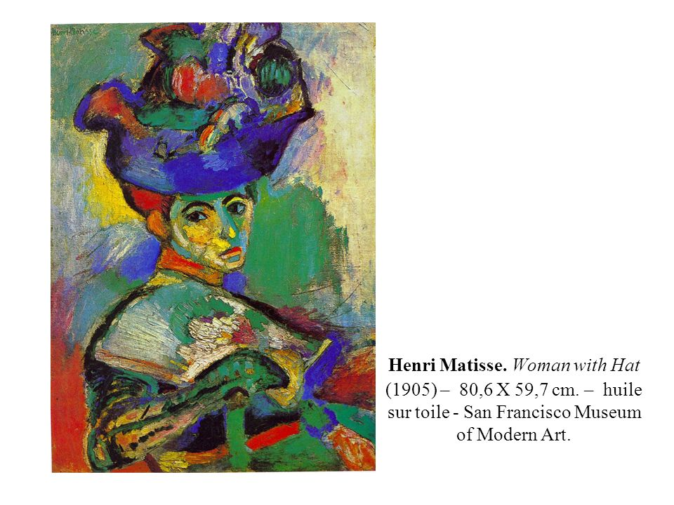 Henri Matisse.Woman with Hat (1905) – 80,6 X 59,7 cm.