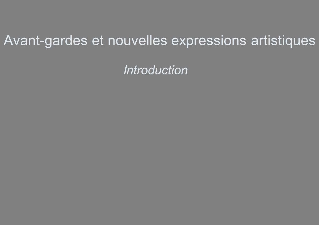 Avant-gardes et nouvelles expressions artistiques Introduction