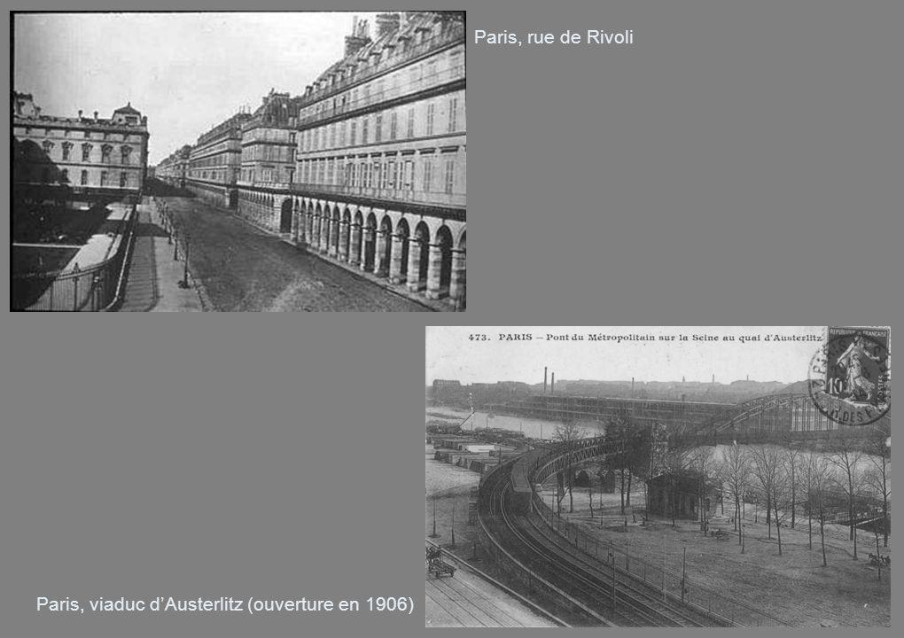Paris, viaduc dAusterlitz (ouverture en 1906) Paris, rue de Rivoli