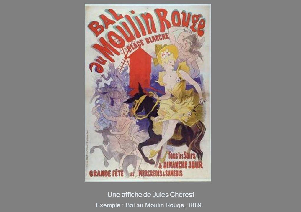 Une affiche de Jules Chérest Exemple : Bal au Moulin Rouge, 1889