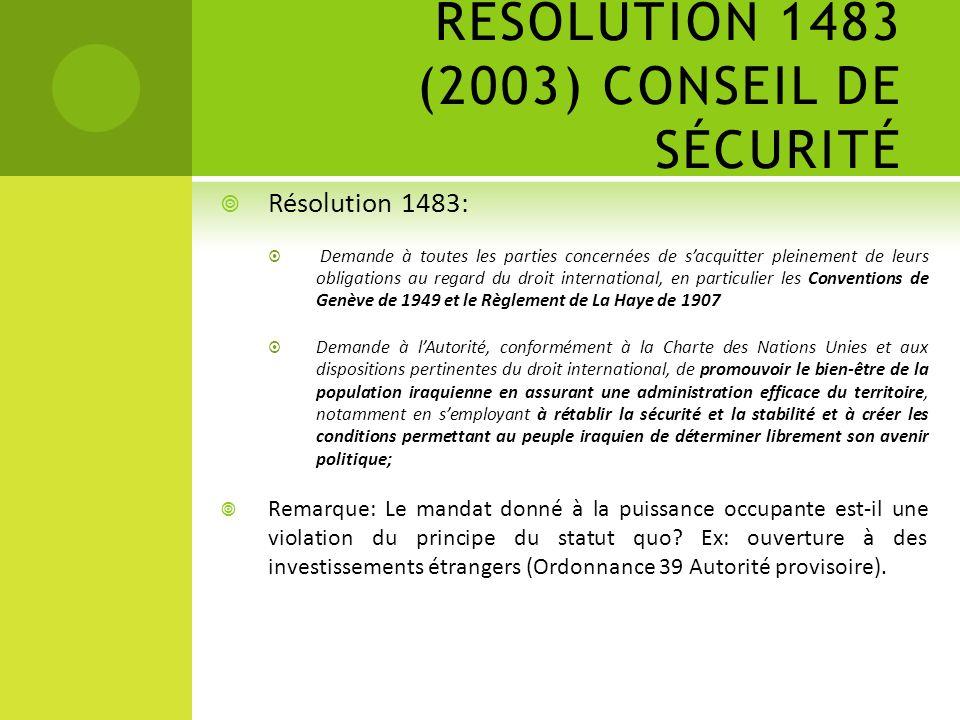 RÉSOLUTION 1483 (2003) CONSEIL DE SÉCURITÉ Résolution 1483: Demande à toutes les parties concernées de sacquitter pleinement de leurs obligations au r