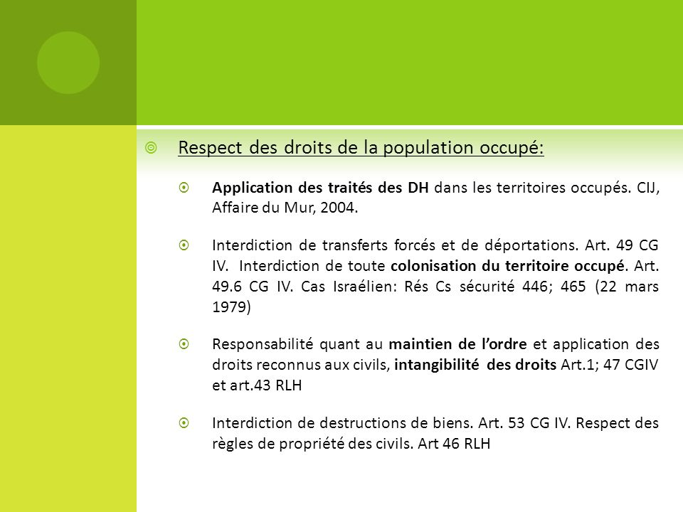 Respect des droits de la population occupé: Application des traités des DH dans les territoires occupés. CIJ, Affaire du Mur, 2004. Interdiction de tr