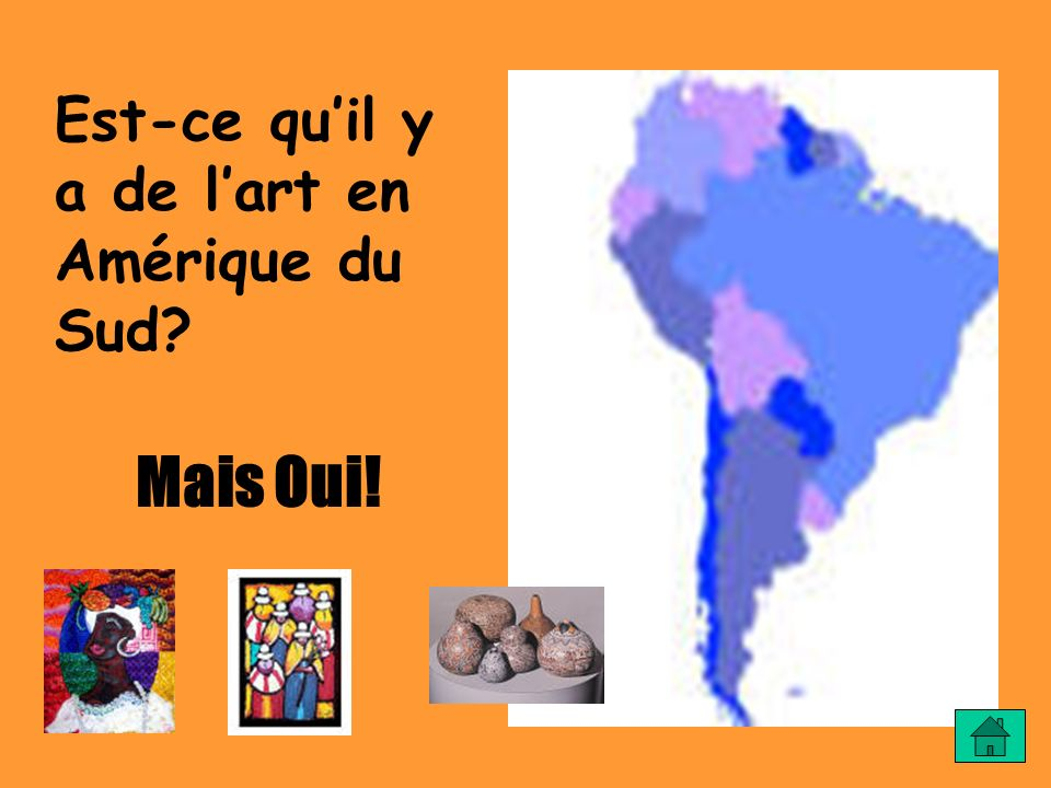 Est-ce quil y a de lart en Amérique du Sud? Mais Oui!