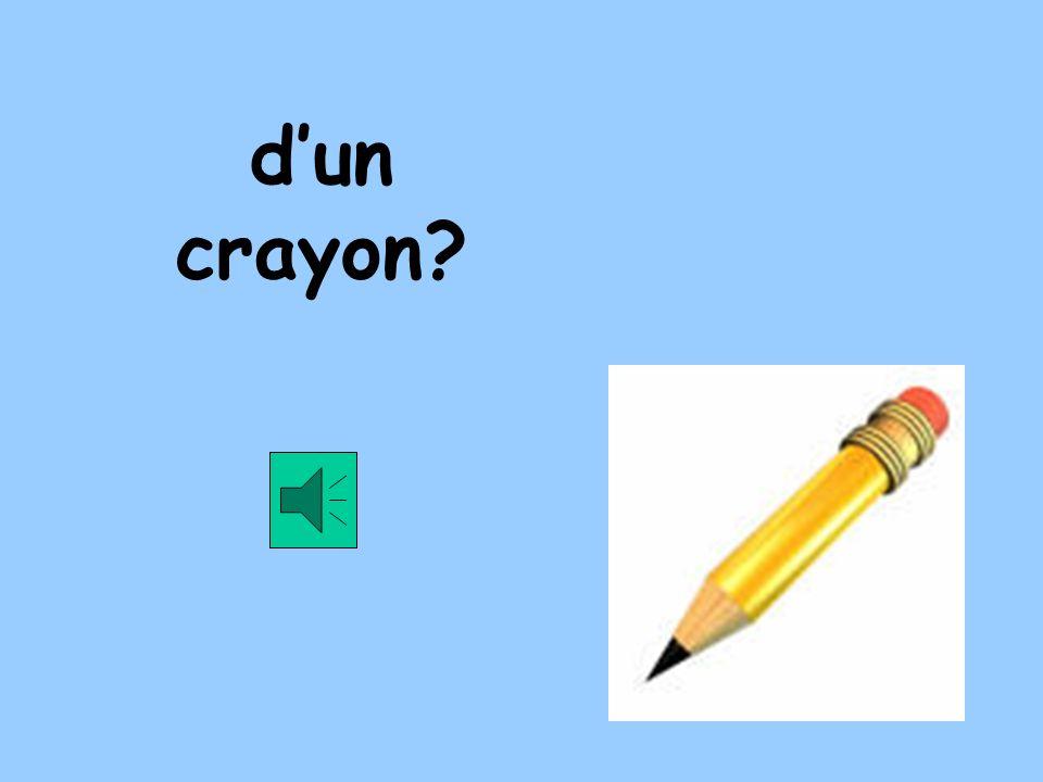 dun crayon?
