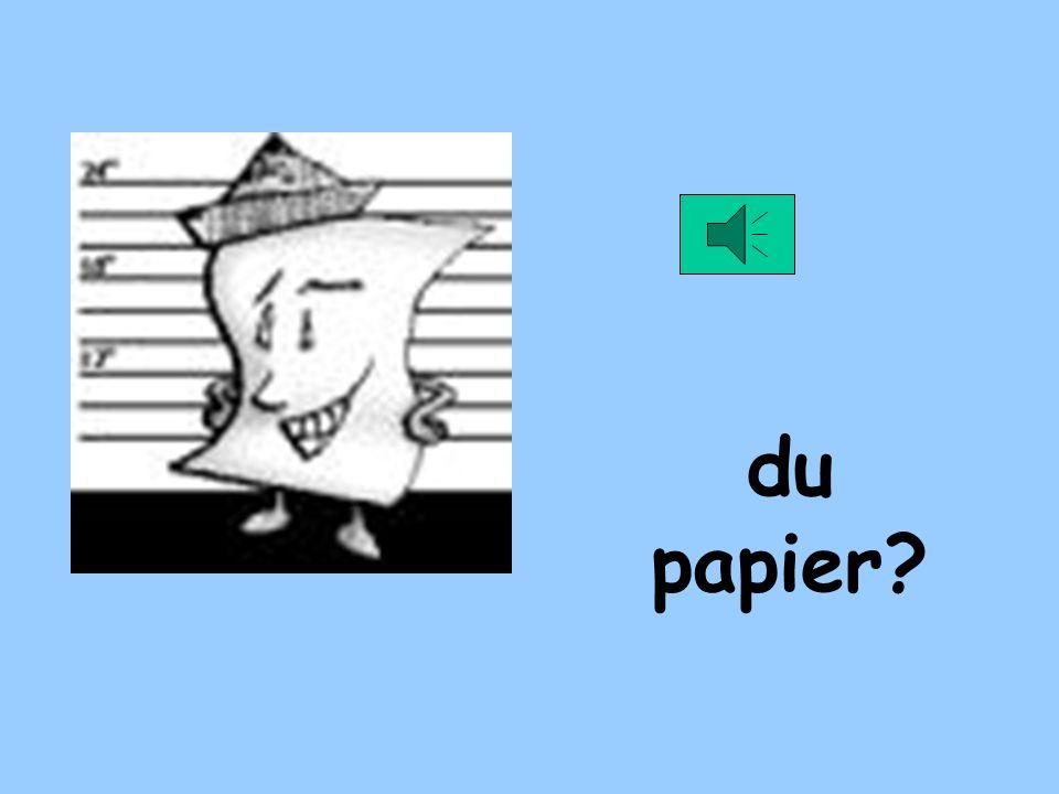 du papier?