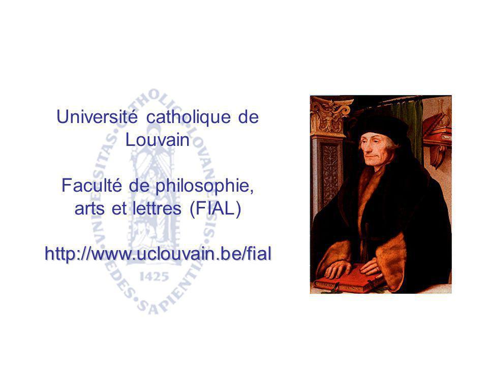 Université catholique de Louvain Faculté de philosophie, arts et lettres (FIAL)http://www.uclouvain.be/fial