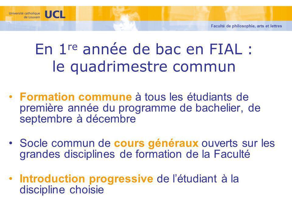 Formation commune à tous les étudiants de première année du programme de bachelier, de septembre à décembre Socle commun de cours généraux ouverts sur