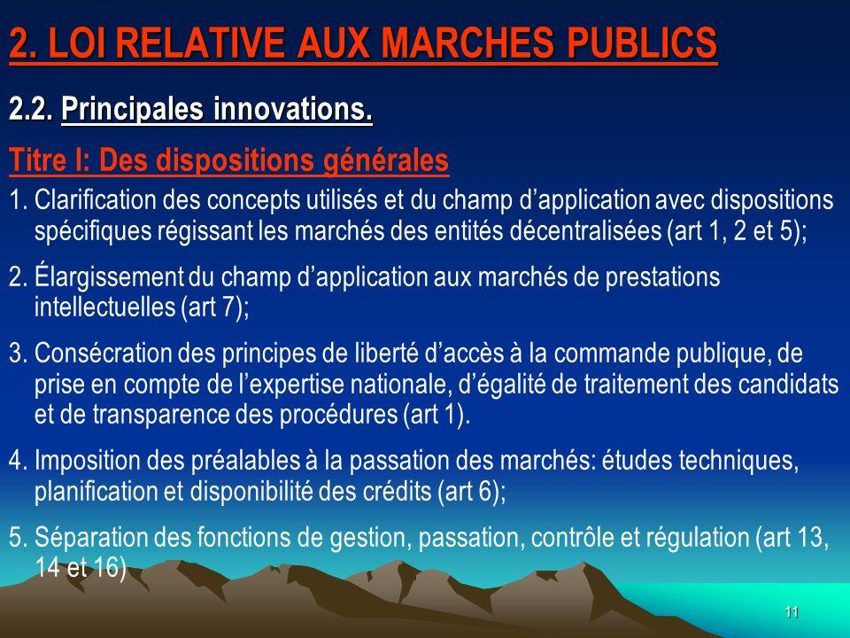 11 2.LOI RELATIVE AUX MARCHES PUBLICS 2.2. Principales innovations.