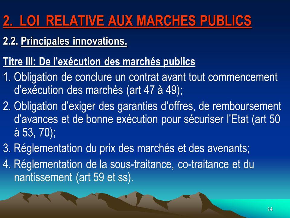 14 2.LOI RELATIVE AUX MARCHES PUBLICS 2.2. Principales innovations.
