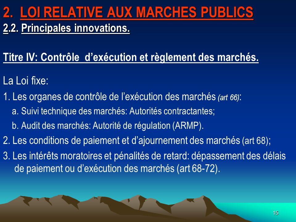 15 2.LOI RELATIVE AUX MARCHES PUBLICS 2.2. Principales innovations.