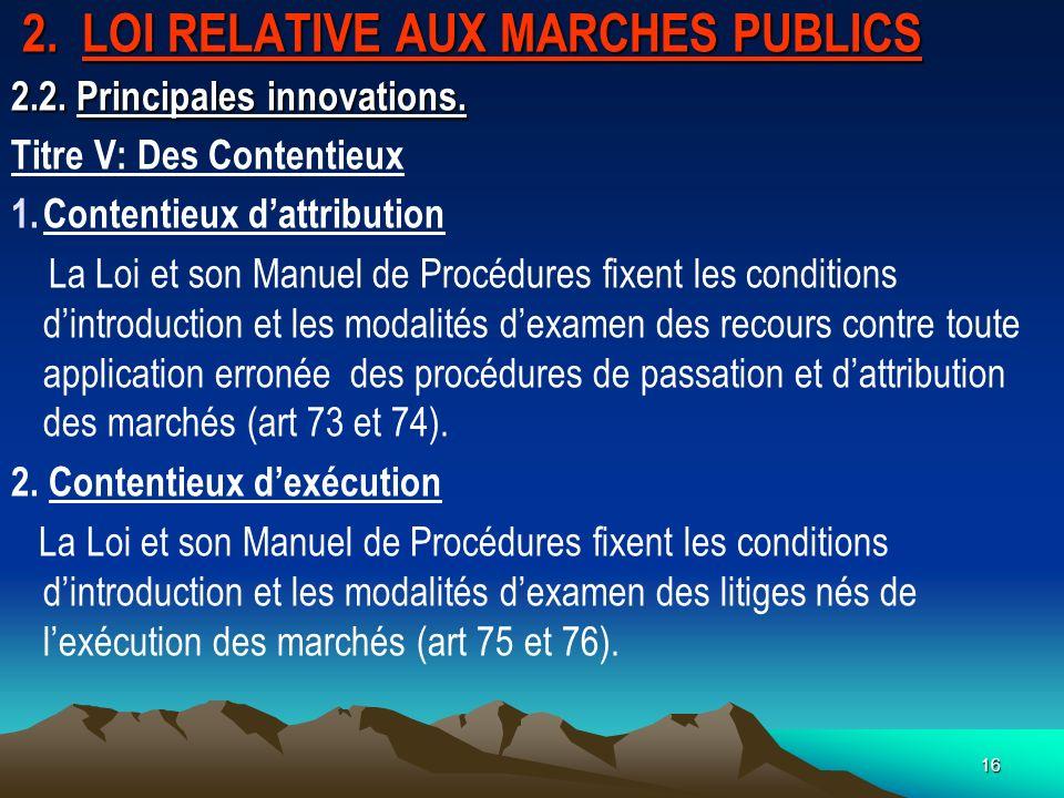 16 2.LOI RELATIVE AUX MARCHES PUBLICS 2.2. Principales innovations.