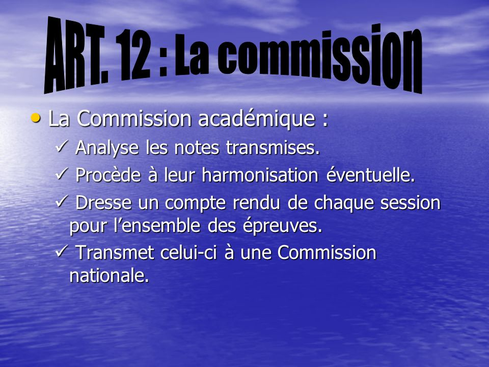 La Commission académique : La Commission académique : Analyse les notes transmises.