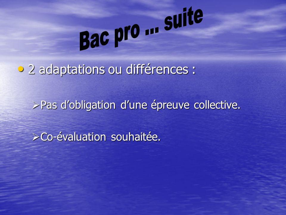 2 adaptations ou différences : 2 adaptations ou différences : Pas dobligation dune épreuve collective.