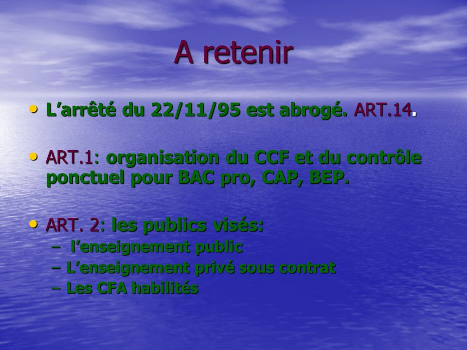 A retenir Larrêté du 22/11/95 est abrogé. ART.14.