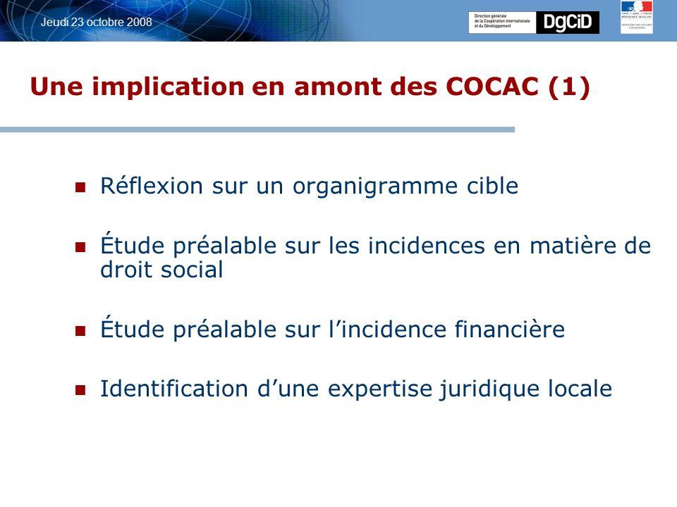 5 octobre 2006 Jeudi 23 octobre 2008 Une implication en amont des COCAC (1) Réflexion sur un organigramme cible Étude préalable sur les incidences en matière de droit social Étude préalable sur lincidence financière Identification dune expertise juridique locale