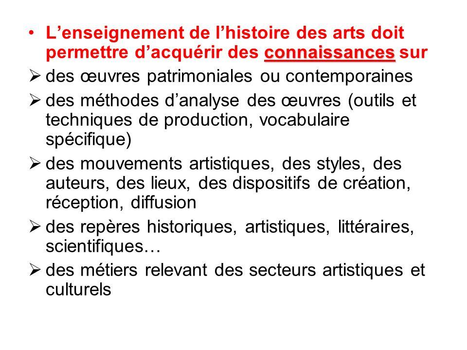 connaissancesLenseignement de lhistoire des arts doit permettre dacquérir des connaissances sur des œuvres patrimoniales ou contemporaines des méthode