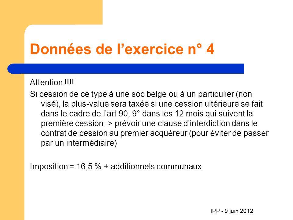 IPP - 9 juin 2012 Données de lexercice n° 4 Attention !!!.