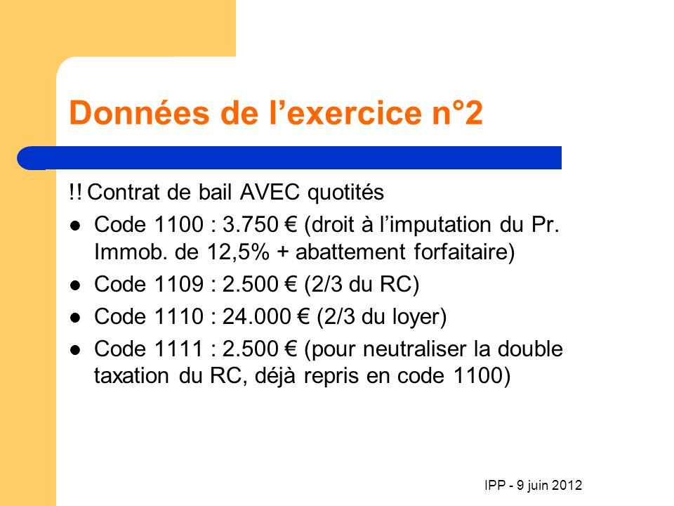 IPP - 9 juin 2012 Données de lexercice n°2 !.