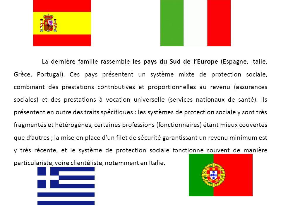 La dernière famille rassemble les pays du Sud de lEurope (Espagne, Italie, Grèce, Portugal). Ces pays présentent un système mixte de protection social
