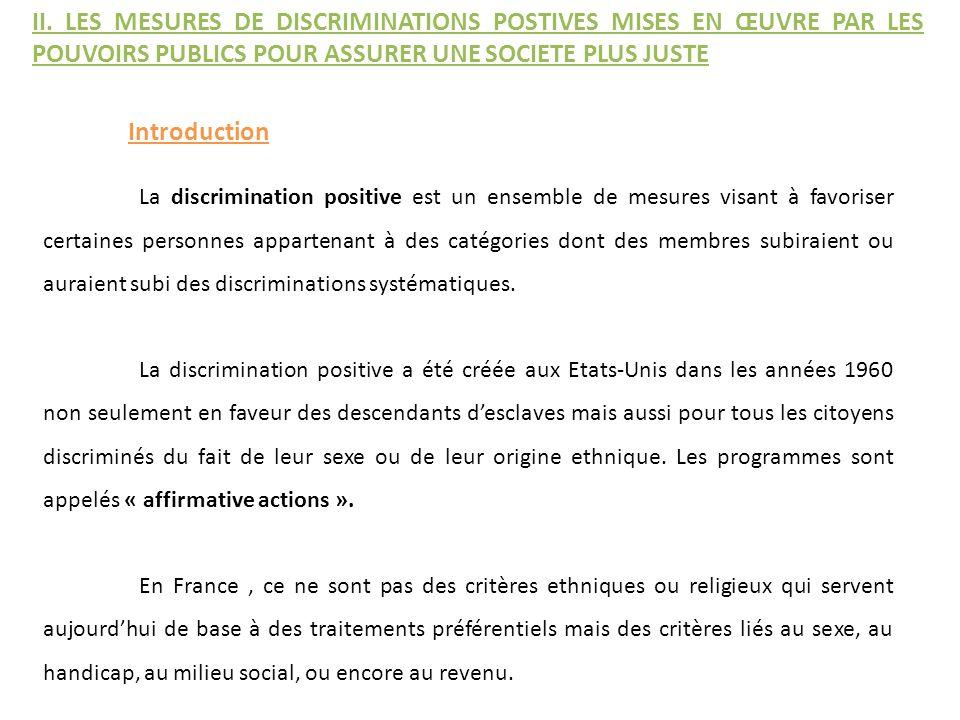 Introduction II. LES MESURES DE DISCRIMINATIONS POSTIVES MISES EN ŒUVRE PAR LES POUVOIRS PUBLICS POUR ASSURER UNE SOCIETE PLUS JUSTE La discrimination